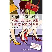 Vom Umtausch ausgeschlossen: Ein Shopaholic-Roman 4 (Schnäppchenjägerin Rebecca Bloomwood)