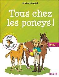 Tous chez les poneys ! : Tome 3