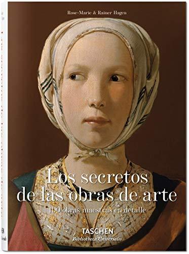 Los Secretos De Las Obras De Arte. 100 Obras Maestras En Detalle (Bibliotheca Universalis) por Rainer Hagen; Rose-Marie Hagen
