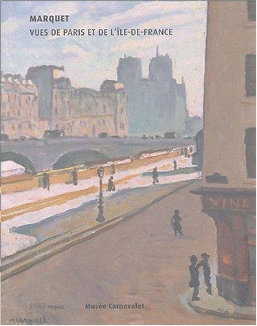Marquet, vues de Paris et de l'Île de France