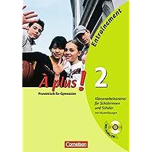 À plus! - Ausgabe 2011: Band 2 - Klassenarbeitstrainer: Arbeitsheft mit eingelegten Musterlösungen, (inkl. CD)