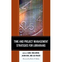Time and Project Management Strategies for Librarians (English Edition)