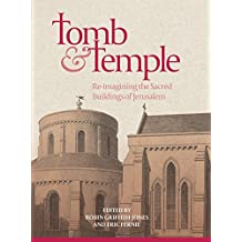 Tomb and Temple: Re-imagining the Sacred Buildings of Jerusalem (13) (Boydell Studies in Medieval Art and Architecture)