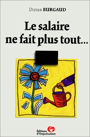 Le salaire ne fait plus tout... par Didier Burgaud