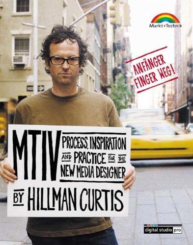 MTIV - Process, Inspiration and Practice for the New Media Designer Deutsche Ausgabe (Digital Studio Pro) (Web-design-prozess)