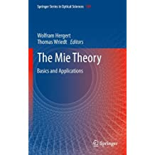 The Mie Theory: Basics and Applications (Springer Series in Optical Sciences, Band 169)