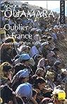 Oublier la France. Confession d'un Algérien par Ouamar