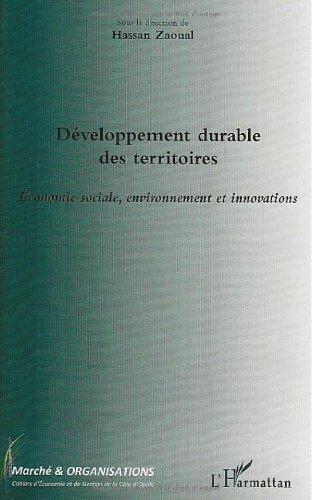 Marché & Organisations, N° 7 : Développement durable des territoires : Economie sociale, environnement et innovations par Hassan Zaoual, Larbi Hakmi, Nathalie Ferreira, Erick Roussel