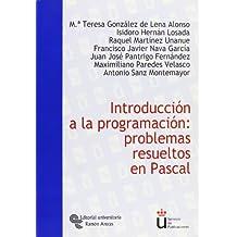 Introducción a La Programación: Problemas Resueltos En Pascal (Universidad Rey Juan Carlos)