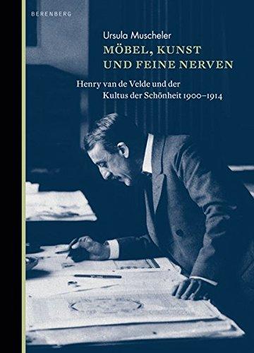 Möbel, Kunst und feine Nerven: Henry van de Velde und der Kultus der Schönheit 1895 - 1914 Buch-Cover