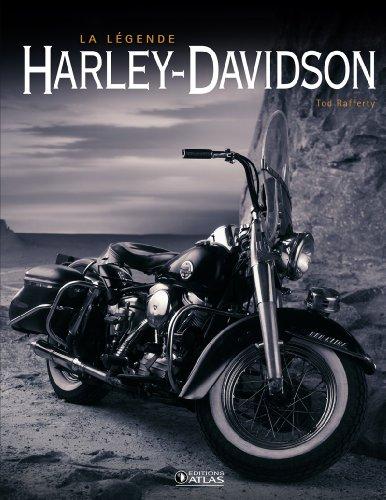 La légende Harley-Davidson par Tod Rafferty