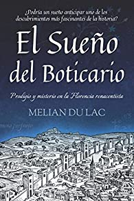 El Sueño del Boticario: ¿Podría un sueño anticipar uno de los descubrimientos más fascinantes de la historia? par  Melian Du Lac