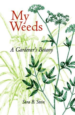 My Weeds: A Gardener's Botany (Gartenarbeit Steine)