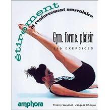 Étirement et renforcement musculaire : 250 exercices