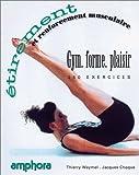 Étirement et renforcement musculaire - 250 exercices