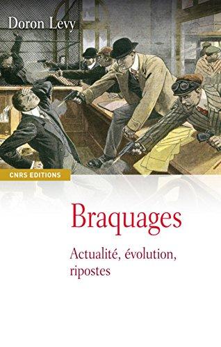 Braquages : Actualité, évolution, ripostes par Doron Levy