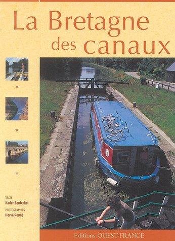 La Bretagne des canaux par Kader Benferhat, Hervé Ronné