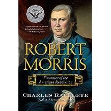 Robert Morris: Financier of the American Revolution