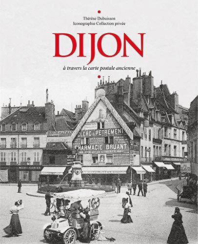 Dijon à travers la carte postale ancienne