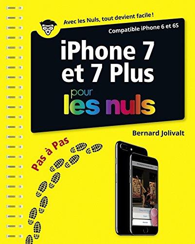 iPhone 7 et 7 Plus pas à pas pour les Nuls par Bernard JOLIVALT