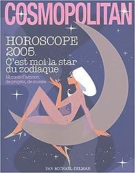 Horoscope 2005 : C'est moi la star du zodiaque