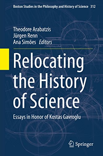 relocating-the-history-of-science-essays-in-honor-of-kostas-gavroglu-boston-studies-in-the-philosoph