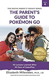 The Parent's Guide to Pokémon Go: 50 Lessons Learned After 50 Days of Game Play