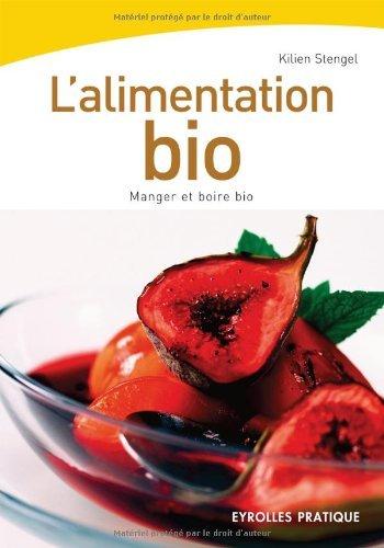 L'alimentation bio : Manger et boire bio (Eyrolles Pratique)