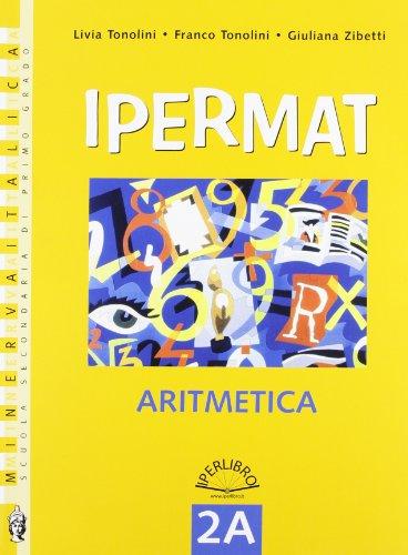 Ipermat. Vol. 2A-2B: Algebra-Geometria. Per la Scuola media