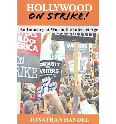 Screen Actors Guild ([ HOLLYWOOD ON STRIKE!: AN INDUSTRY AT WAR IN THE INTERNET AGE - THE WRITERS GUILD (WGA) STRIKE AND SCREEN ACTORS GUILD (SAG) STALEMATE (ENTER ] BY Handel, Jonathan ( AUTHOR )Feb-15-2011 ( Paperback ))