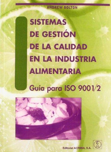 Sistemas de gestión de la calidad en la industria alimentaria. Guía iso por Andrew Bolton