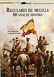 Regulares de Melilla - 100 años de historia (Stug3 (galland Books))
