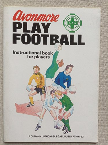 play-football-instructional-book-for-players-avonmore-gaa