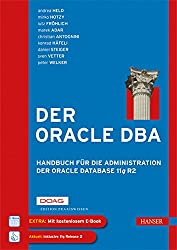 Der Oracle DBA: Handbuch für die Administration der Oracle Database 11g R2