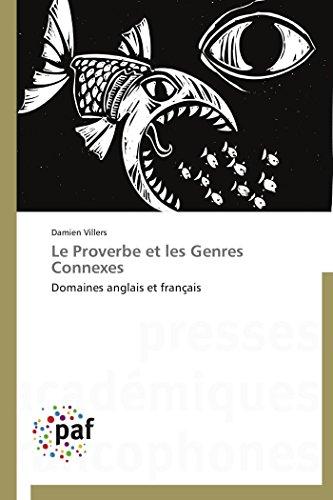 Le Proverbe et les Genres Connexes: Domaines anglais et français (Omn.Pres.Franc.)