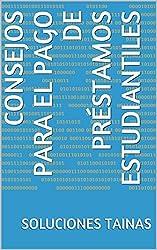 Consejos para el Pago de Préstamos Estudiantiles (Spanish Edition)
