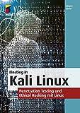 Einstieg in Kali Linux: Penetration Testing und Ethical Hacking mit Linux (mitp Professional) - Jürgen Ebner