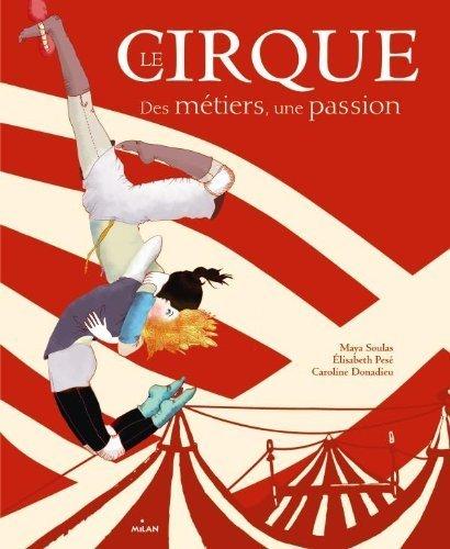Le cirque des mtiers - une passion de Maya Soulas (30 novembre 2011) Reli