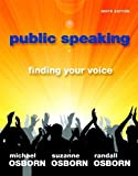 Public Speaking: Finding Your Voice (9th Edition) by Osborn, Michael, Osborn, Suzanne, Osborn, Randall (2011) Paperback