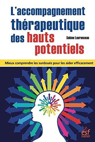 L'accompagnement thérapeutique des hauts potentiels : Mieux comprendre les surdoués pour les aider efficacement