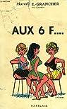 AUX 6 F... par Grancher