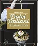 : Dolci Italiani - Süße Verführung auf Italienisch: -Sonderausgabe-