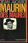 Maurin des maures. par Aicard
