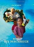 MMS: Der Durchbruch: Ein Wundermittel für Afrika und auch den Rest der Welt
