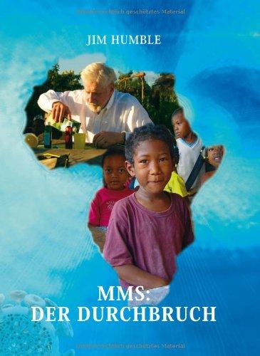 Preisvergleich Produktbild MMS: Der Durchbruch: Ein Wundermittel für Afrika und auch den Rest der Welt