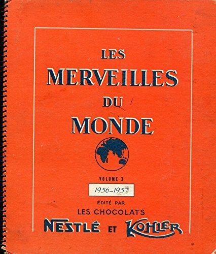 Volume 3-1956-1957 - édité par les chocolats nestlé et kohler