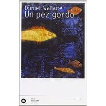 Un pez gordo : una novela de dimensiones míticas