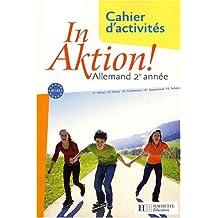 In Aktion ! Allemand 2e année : Cahier d'activités, Nouveaux programmes by Jacques Athias (2008-03-14)