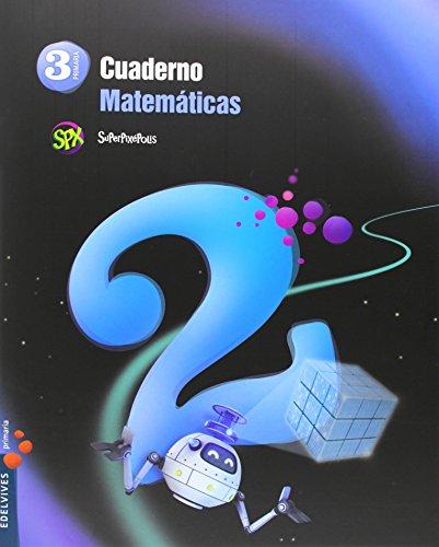 Cuaderno 2 de matemáticas 3º primaria (superpixépolis)