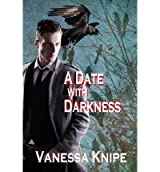[ A Date with Darkness: A Novel of the Theological College of St. Van Helsing Knipe, Vanessa ( Author ) ] { Paperback } 2011